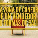 La zona de confort de un vendedor y 10 formas de salir