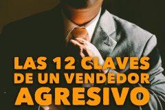 Las 12 claves de un vendedor agresivo_Blog