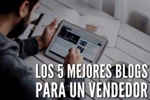 Los 5 mejores blogs para un vendedor_Blog
