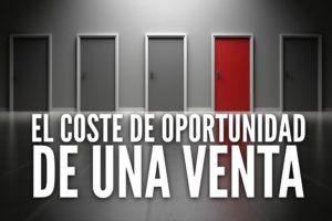 El coste de oportunidad de una venta_Blog