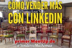 Como vender más con Linkedin. Nuestro primer Meetup